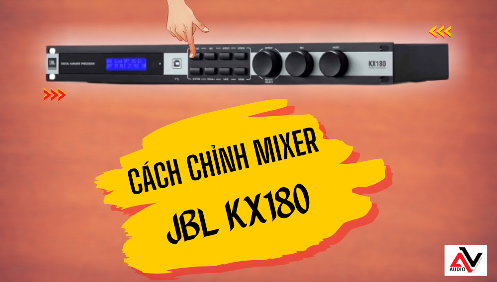 Cach-chinh-mixer-JBL-KX180-chi-tiet-ai-cung-lam-duoc